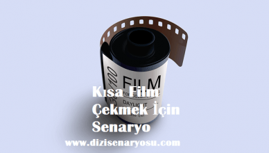 Kısa Film Çekmek İçin Senaryo