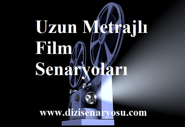 Uzun Metrajlı Film Senaryoları